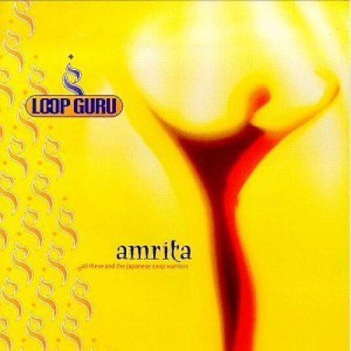Loop Guru   CD   Amrita..all these and the Japanese soup warriors (1995)